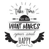 Plakat typograficzny z ręcznie rysowanymi elementami. Inspirujący cytat. Take time to do what makes your soul happy