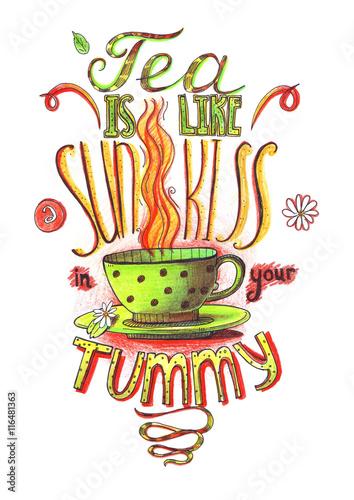 recznie-rysowane-napis-z-cytatem-o-milosci-do-herbaty-herbata-jest-jak-pocalunek-slonca-w-brzuchu-pojedynczo-na-bialym-duza-ilustracja-recznie-rysowane-z-kredki-i-atrament-zdobione-litery-z-filizanka-herbaty