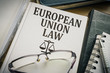 European Union Law. Legislation and justice concept.