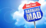 barking mad, 3D rendering, blue street sign
