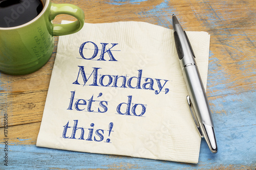 OK Monday, let us do this!