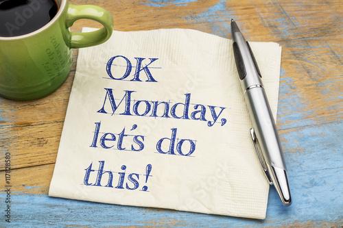 OK Monday, let us do this!