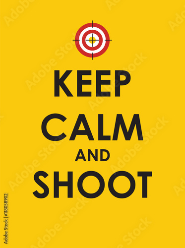 Keep Calm and Shoot Creative Poster Concept. Card of Invitation, Plakát
