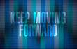 keep moving forward binary sign concept