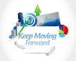 keep moving forward business charts sign concept