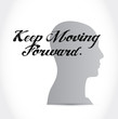 keep moving forward thinking brain sign concept