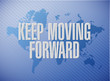 keep moving forward world map sign concept