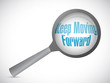 keep moving forward magnify glass sign concept
