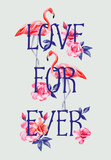 Fototapety slogan love forever rose and pink flamingos A4 style