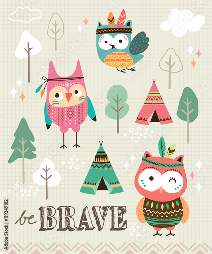 Foto op Canvas Uilen cartoon Be brave. Quote poster with cute tribal owls.