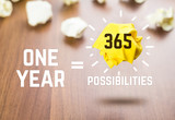 Inspiration quote,One year equal 365 possibilities whit yellow p