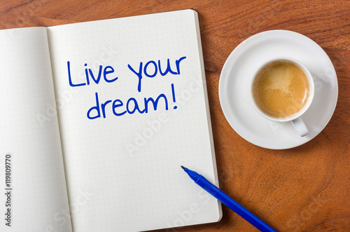 Notebook on a desk - Live your dream Poster