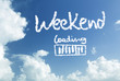 Weekend loading written in the sky - 120517509