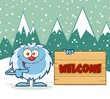 Cute Little Yeti Cartoon Mascot Character Pointing To A Welcome Wooden Sign. Illustration With Winter Background
