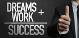 Dreams + Work = Success