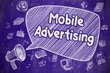 Mobile Advertising - Doodle Illustration on Blue Chalkboard.