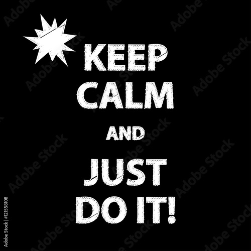 Billede Poster Keep calm and just do it! Vector illustration.