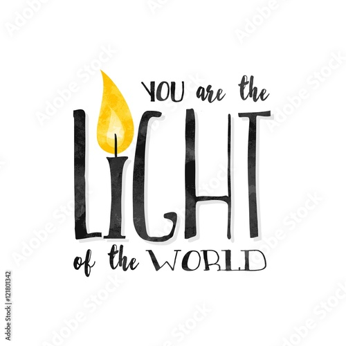 """You are the light of the world"" - Inspirational biblical quote written in a tex Poster"