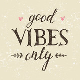 Hand drawn lettering good vibes only