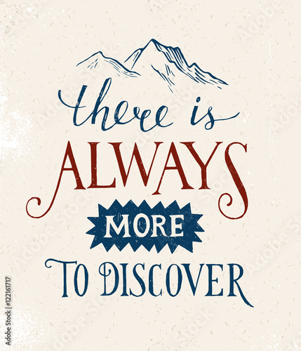 There is always more to discover - lettering
