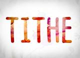 Tithe Concept Watercolor Word Art