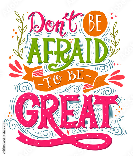 Papiers peints Positive Typography Don't be afraid to be great. Inspirational motivational quote. H
