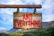 Anti everything