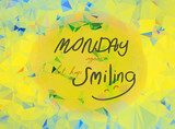 Monday keep smile handwriting on yellow abstract background