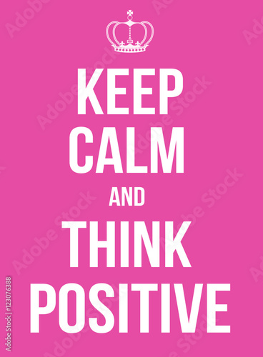 Keep calm and think positive poster Plakát