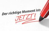 Der richtige Moment ist: JETZT! - 123619747