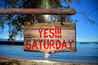 Yes!!! Saturday