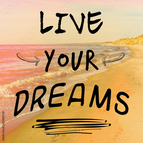Motivational quote with phrase live your dreams Poster