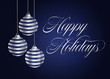 Happy Holidays with blue and white ornaments.