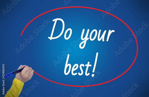 Poster Women Hand writing do your best on blue background. Business, te
