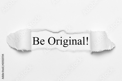 Be Original! on white torn paper
