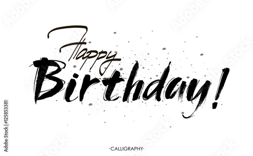Happy birthday inscription. Greeting card with calligraphy. Hand drawn design. Black and white.