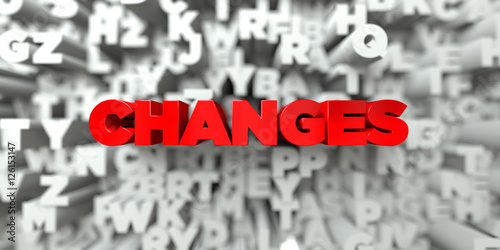 CHANGES -  Red text on typography background - 3D rendered royalty free stock image. This image can be used for an online website banner ad or a print postcard.