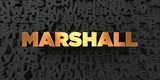 Marshall - Gold text on black background - 3D rendered royalty free stock picture. This image can be used for an online website banner ad or a print postcard.