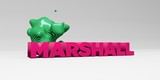 MARSHALL - 3D rendered colorful headline illustration.  Can be used for an online banner ad or a print postcard.