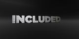 INCLUDED - hammered metal finish text on black studio - 3D rendered royalty free stock photo. This image can be used for an online website banner ad or a print postcard.