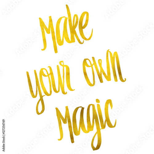 Make Your Own Magic Gold Faux Foil Metallic Motivational Quote плакат