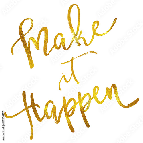 Make It Happen Gold Faux Foil Metallic Motivational Quote плакат