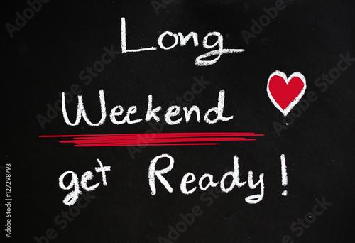 Long weekend get ready on blackboard background