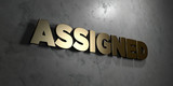 Assigned - Gold sign mounted on glossy marble wall  - 3D rendered royalty free stock illustration. This image can be used for an online website banner ad or a print postcard.