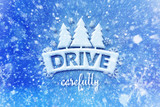 Drive carefully with winter symbol, snow automotive grahic background, driving winter background - 127425949