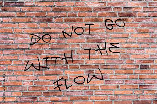 graffiti do not go with the flow Poster