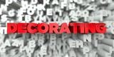 DECORATING -  Red text on typography background - 3D rendered royalty free stock image. This image can be used for an online website banner ad or a print postcard.