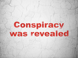 Political concept: Conspiracy Was Revealed on wall background