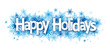 """""""HAPPY HOLIDAYS!"""" Overlapping Letters Vector Icon on Snowflake Background"""