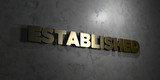 Established - Gold text on black background - 3D rendered royalty free stock picture. This image can be used for an online website banner ad or a print postcard.